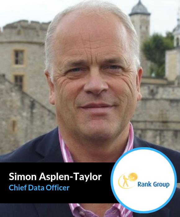 Simon Asplen-Taylor, Chief Data Officer, Rank Group